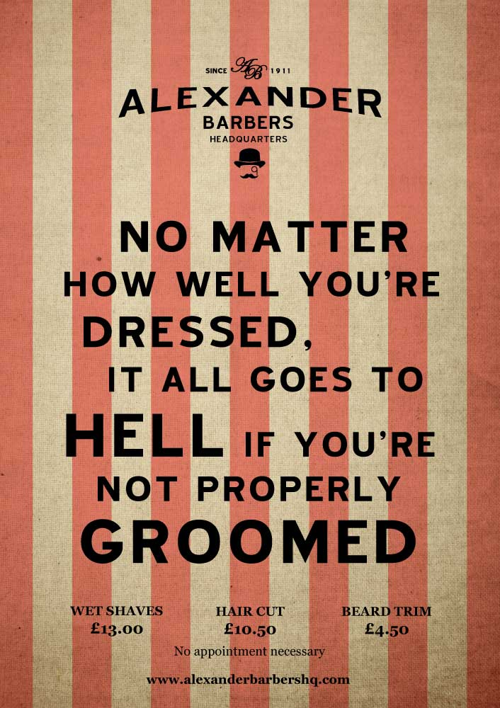 No matter how well you're dressed, it all goes to hell if you're not properly groomed